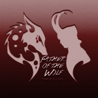 Father of the Wolf {Fenrir & Loki}