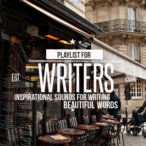 The writers playlist. inspirational sounds for writing beautiful words.