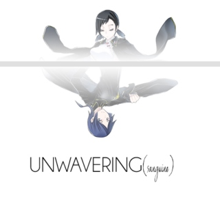 UNWAVERING (sanguine)