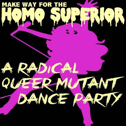 Radical Queer Mutant Dance Party