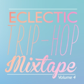 Eclectic TripHop Mix.Vol.4