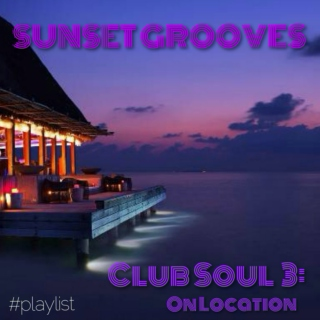 Sunset Grooves: Club Soul 3