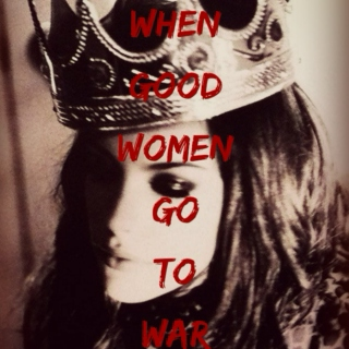 When Good Women Go to War