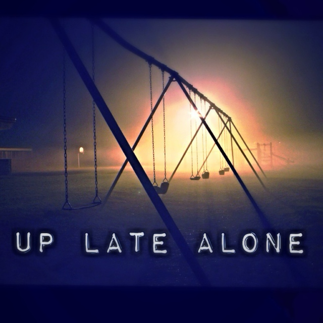 Up Late Alone