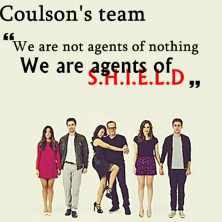 Coulson' team- We are not agents of nothing, we are agents of shield