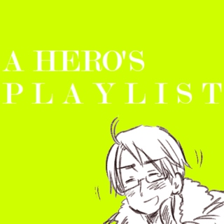 A HERO'S PLAYLIST