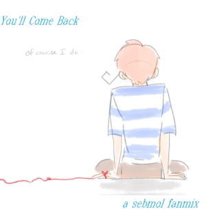 You'll Come Back