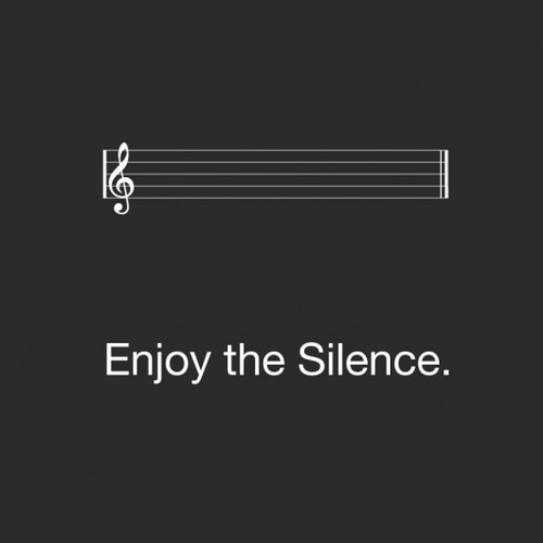 Enjoy our silence