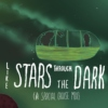Like Stars Through the Dark {A Spacial Cruise Mix}