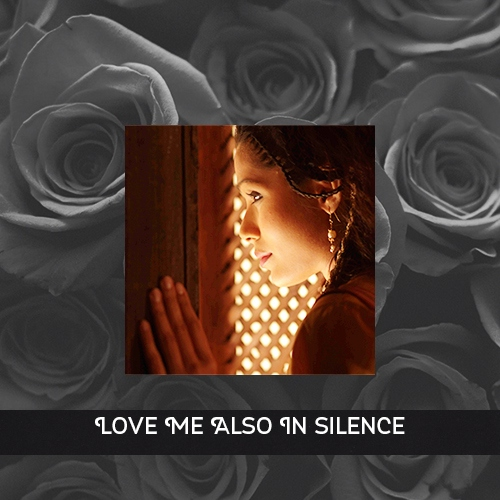 Love Me Also In Silence