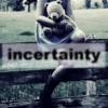 incertainty