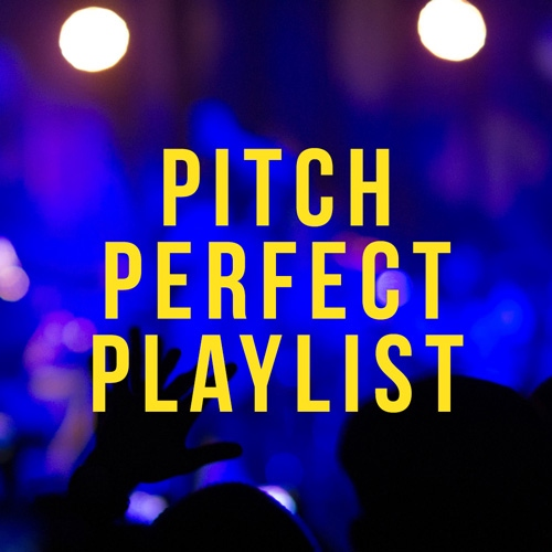 Pitch Perfect Playlist