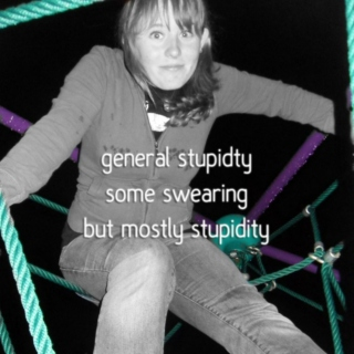 general stupidity, some swearing, but mostly stupidity