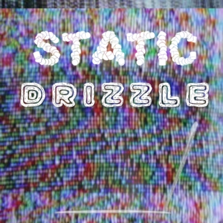 Static Drizzle