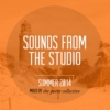 Sounds from The Studio: Summer 2014