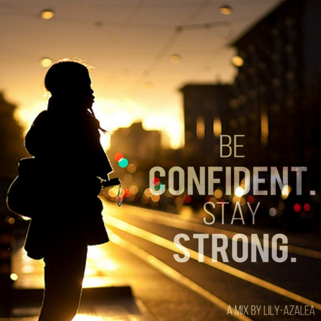Be Confident. Stay Strong.
