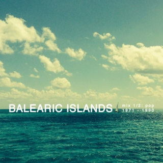 Balearic Islands Mix 1/2: Pop 1971-1990