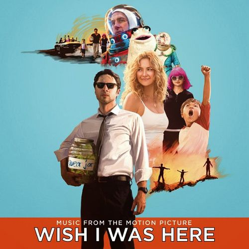 Wish I Was Here (Music From the Motion Picture)