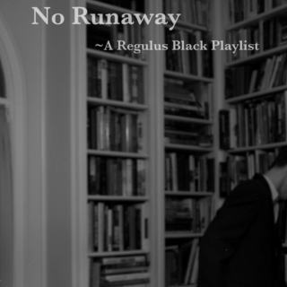 No Runaway : A Regulus Black Playlist