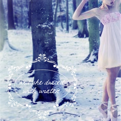 and she danced with winter