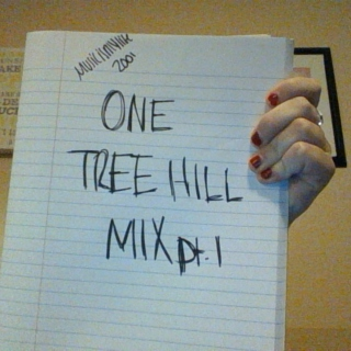 One Tree Hill Mix<3