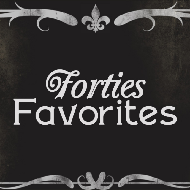 forties favorites