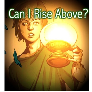 Can I Rise Above?