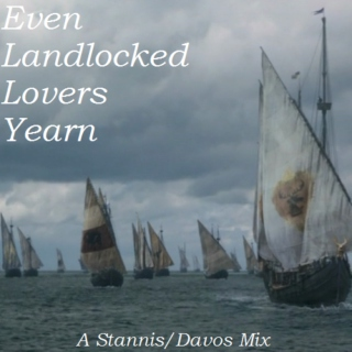 Even Landlocked Lovers Yearn