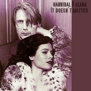 Hannibal & Alana: It Doesn't Matter