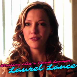 Starling City's Finest Lawyer: Laurel Lance