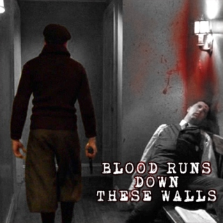 blood runs down these walls