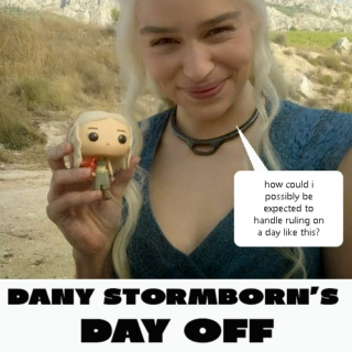 Dany Stormborn's Day Off