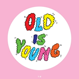 OLD IS YOUNG