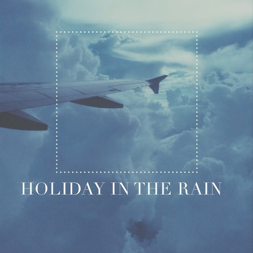 Holiday In The Rain