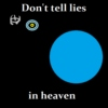 don't tell lies in heaven