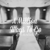 A Million Ways to Go
