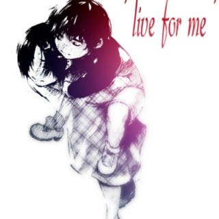 ' live for me '