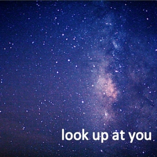 look up at you