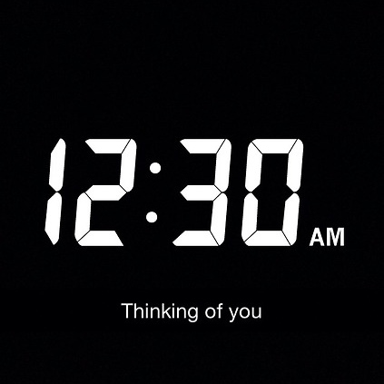 12:30am   thinking of you