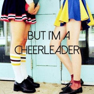-But I'm a Cheerleader!
