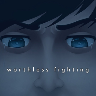 worthless fighting