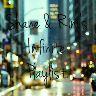 Shane & Rini's Infinite Playlist