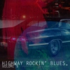 Highway Rockin' Blues, Volume 9