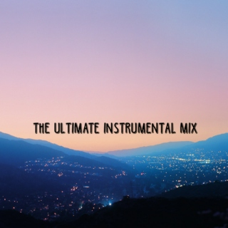 The ultimate instrumental mix