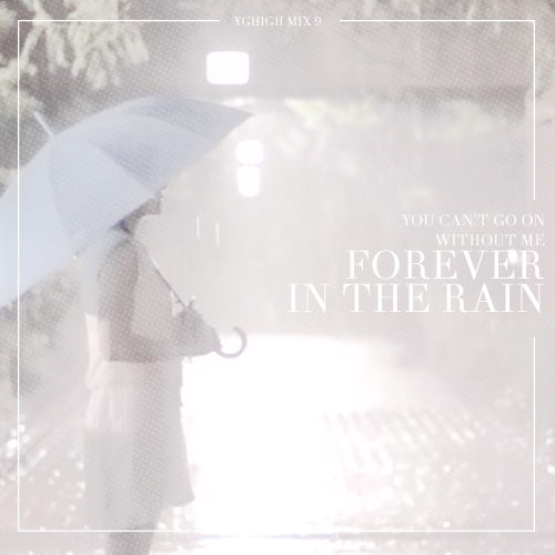 Forever in the rain
