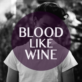 Blood Like Wine