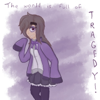 The World is Full of Tragedy - Moira Mix