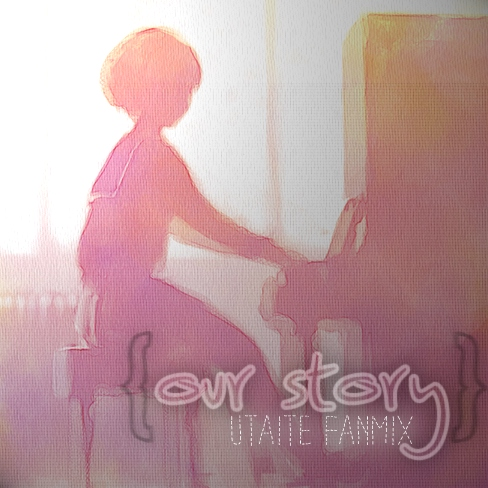 various utaite; { our story }