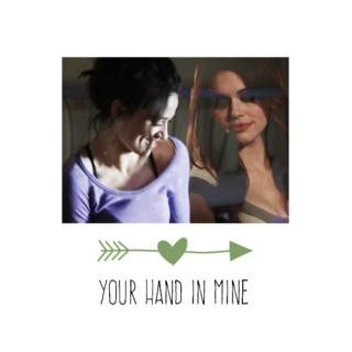your hand in mine.