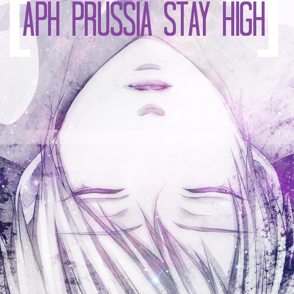 [APH PRUSSIA] Stay High